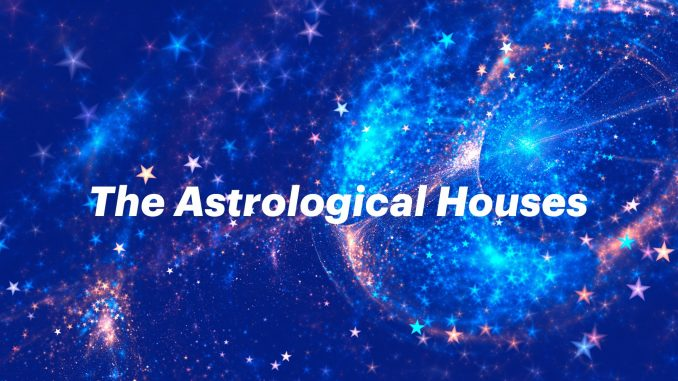 What Each House Represents In Your Birth Chart My Medicine Tale